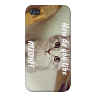 How do you like meow? case for iPhone 4