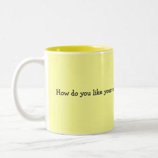How do you like your eggs?? Two-Tone coffee mug