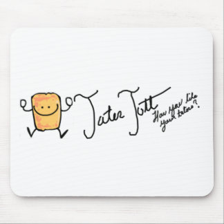 How do you like your Taters Mouse Pad