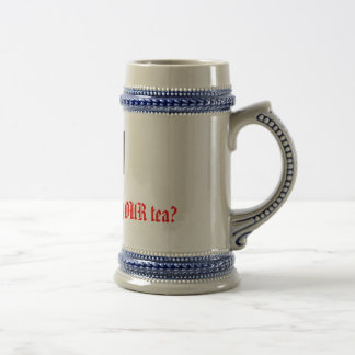How do you like YOUR tea? 18 Oz Beer Stein