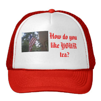 How do you like YOUR tea? Trucker Hat