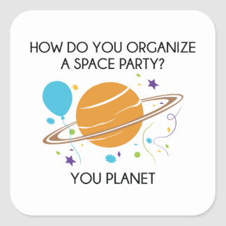 How Do You Organize A Space Party? You Planet. Square Sticker