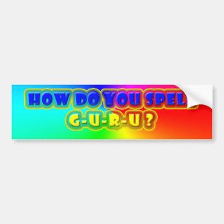 How Do You Spell GURU? Bumper Car Bumper Sticker