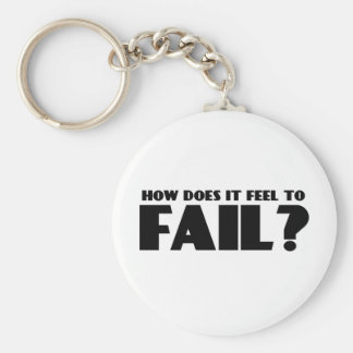 How Does It Feel To FAIL? Basic Round Button Keychain