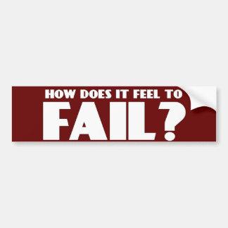 How Does It Feel To FAIL? Car Bumper Sticker