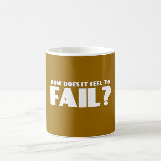 How Does It Feel To FAIL? Classic White Coffee Mug
