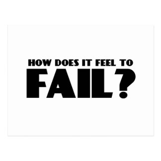 How Does It Feel To FAIL? Postcard