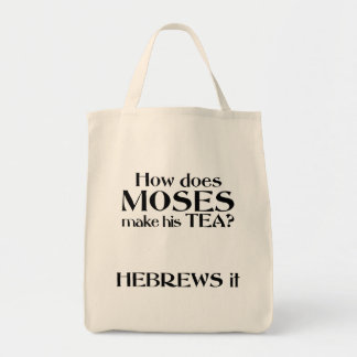 How does moses like his tea tote bag