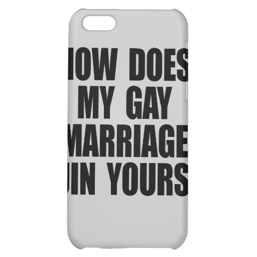 HOW DOES MY MARRIAGE RUIN YOURS 2 iPhone 5C COVERS