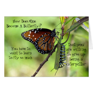 How Does One Become A Butterfly Quote Greeting Car Card