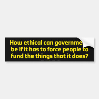 How Ethical Can Government Be? Car Bumper Sticker