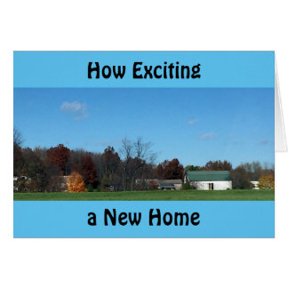 HOW EXCITING A NEW HOME CAN BE CARD