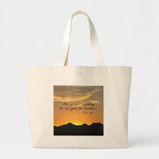 How glorious a greeting the sun gives the mountain large tote bag