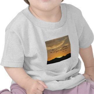 How glorious a greeting the sun gives the mountain t-shirt