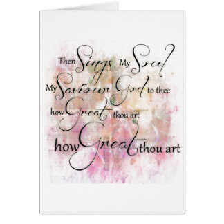 How great thou art card