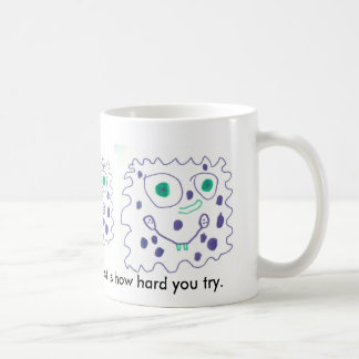 How Hard You Try Matters Most Cup