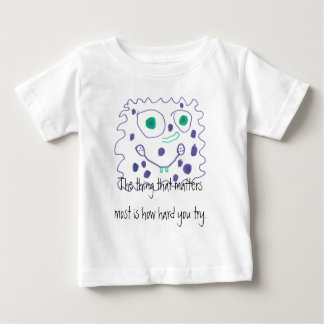 How Hard You Try Matters Most Infants T-Shirt