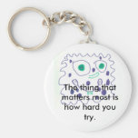 How Hard You Try Matters Most Keychain