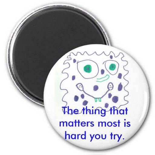 How Hard You Try Matters Most Magnet