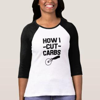 How I Cut Carbs funny saying women's shirt