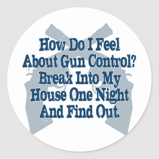How I Feel About Gun Control Classic Round Sticker