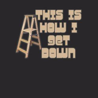 How I Get Down shirt