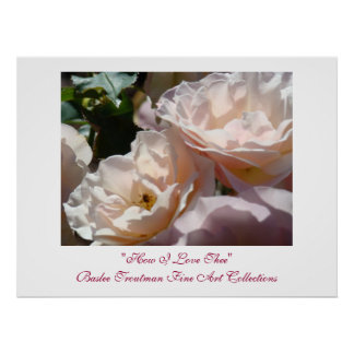 How I Love Thee art print gifts Soft Pink Roses