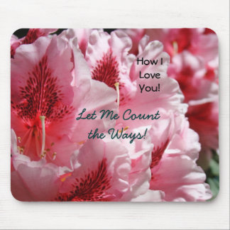 How I Love You! Let Me Count the Ways! Floral Pink Mouse Pads