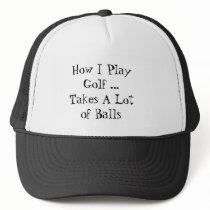 How I play golf Trucker Hat