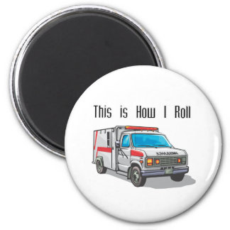 How I Roll Ambulance 2 Inch Round Magnet