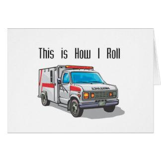 How I Roll Ambulance Greeting Card