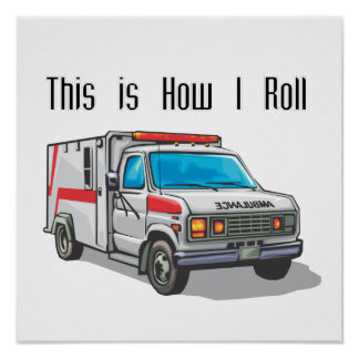 How I Roll Ambulance Posters