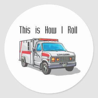 How I Roll Ambulance Round Sticker