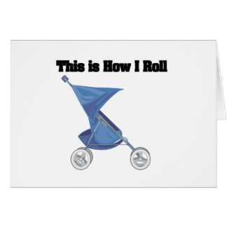 How I Roll (Baby Stroller) Greeting Card