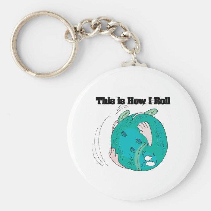 How I Roll (Bowling Ball) Keychain