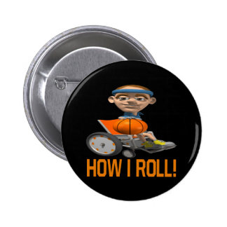 How I Roll Pinback Button