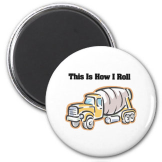 How I Roll (Cement Truck) 2 Inch Round Magnet