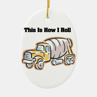 How I Roll (Cement Truck) Ceramic Ornament