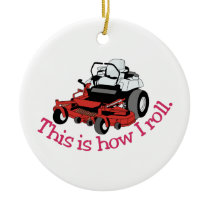 How I Roll Ceramic Ornament