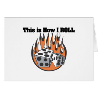 How I Roll (Dice) Greeting Card