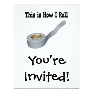 How I Roll Duct Tape 4.25x5.5 Paper Invitation Card
