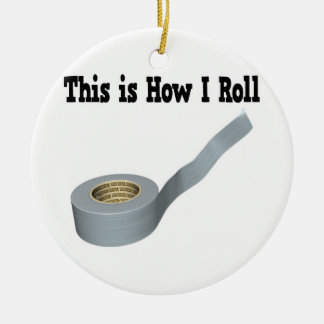 How I Roll Duct Tape Double-Sided Ceramic Round Christmas Ornament