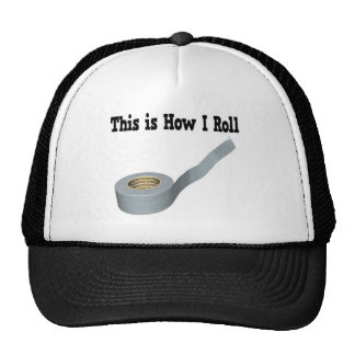 How I Roll Duct Tape Trucker Hat