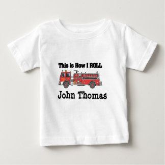 How I Roll (Fire Engine/Truck) add name Baby T-Shirt