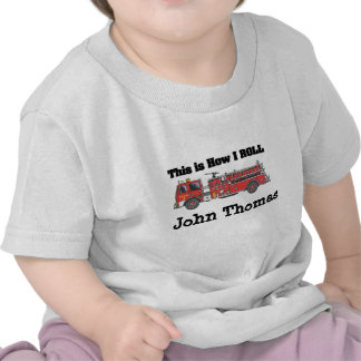 How I Roll (Fire Engine/Truck) add name T Shirts