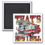 How I Roll Fire Truck 2 Inch Square Magnet