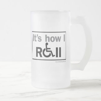 How I Roll... Frosted Glass Beer Mug