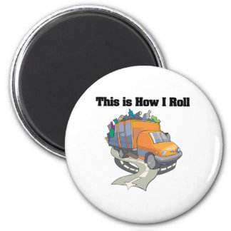 How I Roll (Garbage Truck) 2 Inch Round Magnet