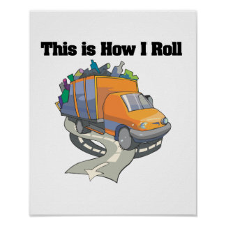 How I Roll (Garbage Truck) Print