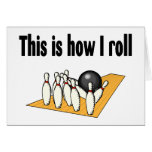 How I Roll Greeting Card